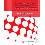 An Introduction to Trading in the Financial Markets: Global Markets, Risk, Compliance, and Regulation by R. Tee Williams