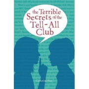 The Terrible Secrets of the Tell-All Club by Catherine Stier