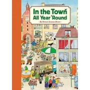 In the Town All Year 'Round by Rotraut Suzanne Berner