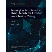 Leveraging the Internet of Things for a More Efficient and Effective Military by Denise E. Zheng