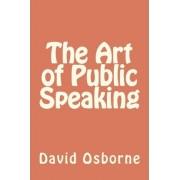 The Art of Public Speaking by David Osborne