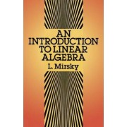 An Introduction to Linear Algebra by L. Mirsky