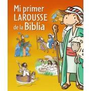 Mi primer Larousse de la Biblia / My First Larousse of the Bible by Judit Frigola Fontacaba
