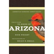 American Birding Association Field Guide to Birds of Arizona by Rick Wright