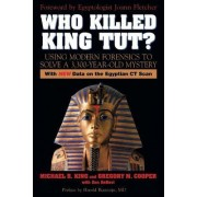 Who Killed King Tut? by Michael R. King