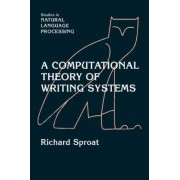 A Computational Theory of Writing Systems by Richard Sproat