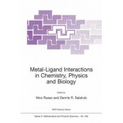 Metal-ligand Interactions in Chemistry, Physics and Biology by Nino Russo