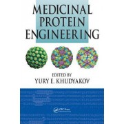 Medicinal Protein Engineering by Yury E. Khudyakov