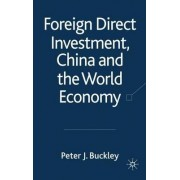 Foreign Direct Investment, China and the World Economy by P. Buckley