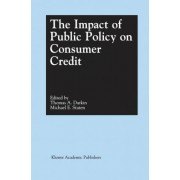 The Impact of Public Policy on Consumer Credit by Thomas A. Durkin
