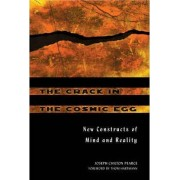 The Crack in the Cosmic Egg by Joseph Chilton Pearce