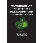 Handbook of Industrial Diamonds and Diamond Films by Mark A. Prelas