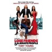 How to Lose Friends and Alienate People by Toby Young
