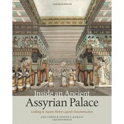 Ada Cohen Inside an Ancient Assyrian Palace: Looking at Austen Henry Layard's Reconstruction