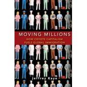 Moving Millions by Jeffrey Kaye