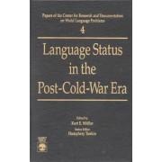 Language Status in the Post-Cold War Era by Kurt E. Muller