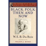 Black Folk Then and Now: An Essay in the History and Sociology of the Negro Race by Henry Louis Gates