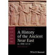 A History of the Ancient Near East Ca. 3000 - 323 Bc by Marc Van De Mieroop