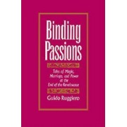 Binding Passions by Guido Ruggiero