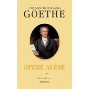 Opere Alese Vol.1 Poezii - Johann Wolfgang Goethe