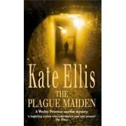 The Plague Maiden by Kate Ellis
