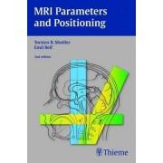 MRI Parameters and Positioning by Torsten Bert Moeller