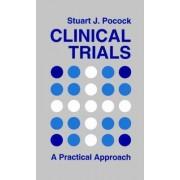 Clinical Trials by Stuart J. Pocock
