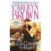 One Texas Cowboy Too Many by Carolyn Brown
