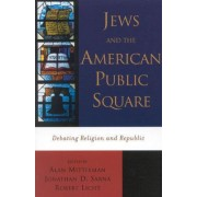 Jews and the American Public Square by Alan Mittleman