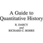 A Guide to Quantitative History by Robert Darcy