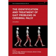 The Identification and Treatment of Gait Problems in Cerebral Palsy by James R. Gage