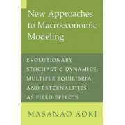 New Approaches to Macroeconomic Modeling by Masanao Aoki
