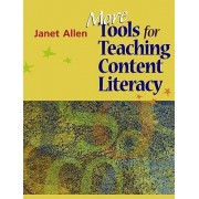 More Tools for Teaching Content Literacy by Janet Allen