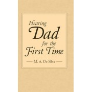 Hearing Dad for the First Time