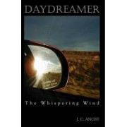 Daydreamer - The Whispering Wind by JC Angst