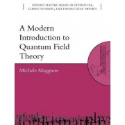 A Modern Introduction to Quantum Field Theory by Michele Maggiore