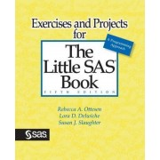 Exercises and Projects for the Little SAS Book, Fifth Edition by Rebecca A Ottesen