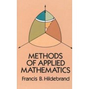 Methods of Applied Mathematics by Francis Begnaud Hildebrand