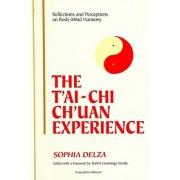 The T'ai-Chi Ch'uan Experience by Sophia Delza