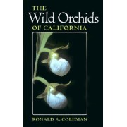 The Wild Orchids of California by Ronald A. Coleman