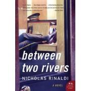 Between Two Rivers by Nicholas Rinaldi