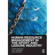 Human Resource Management in the Sport and Leisure Industry by Chris Wolsey