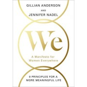 We: A Manifesto For Women Everywhere(Anderson, Jennifer Nadel Gillian)