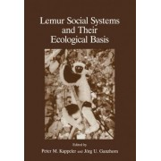 Lemur Social Systems and Their Ecological Basis by Jorg U. Ganzhorn