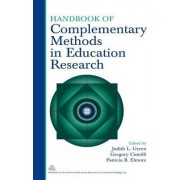 Handbook of Complementary Methods in Education Research by Judith L. Green
