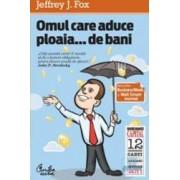 Kiosc - Omul care aduce ploaia... de bani - Jeffrey J. Fox