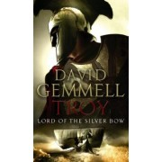 Troy: Lord of the Silver Bow No.1 by David Gemmell