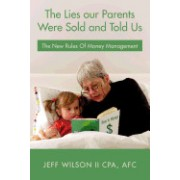 The Lies Our Parents Were Sold and Told Us: The New Rules of Money Management