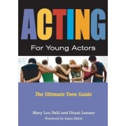 Acting For Young Actors by Mary Lou Belli