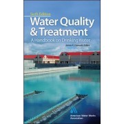 Water Quality & Treatment: A Handbook on Drinking Water by American Water Works Association (AWWA)